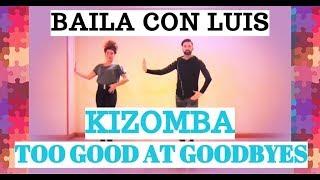 KIZOMBA 2018 Too Good At Goodbyes SAM SMITH | BAILA CON LUIS