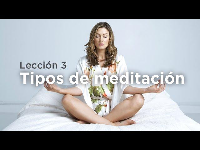 Aprende a Meditar - Lección 3: Tipos de Meditación