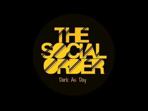 The Social Order - Dark As Day (Official Video)