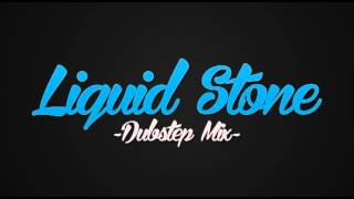 Dubstep Mix - Liquid Stone