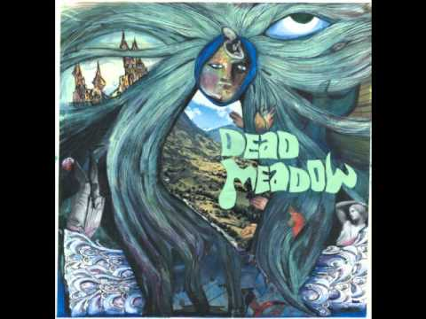 Dead meadow - Between me and the ground