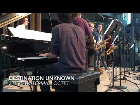 Destination Unknown - Steve Waterman Octet