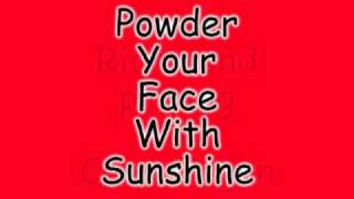 Powder Your Face With Sunshine. Robin Richmond