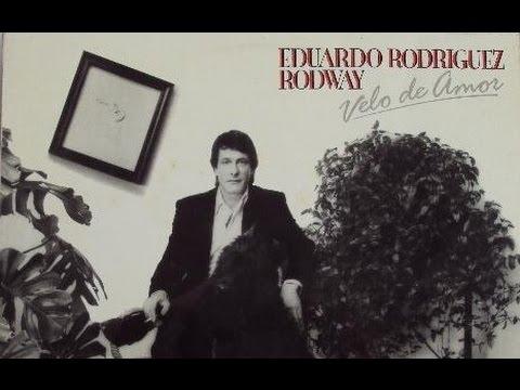 EDUARDO RODRÍGUEZ RODWAY - VELO DE AMOR (ÁLBUM COMPLETO) - 1986