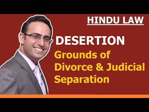 Grounds of Divorce and Judicial Separation (Part-4) Desertion