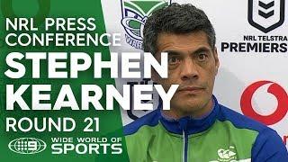 NRL Press Conference: Stephen Kearney - Round 21   NRL on Nine