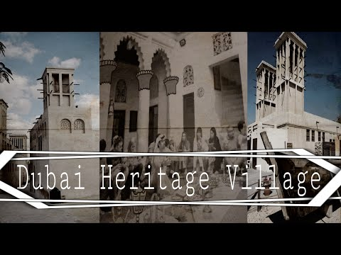 Discover the Old Heritage Village Dubai   Old Dubai   Bur Dubai