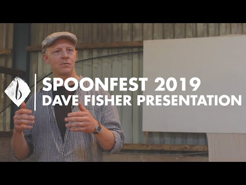 Spoonfest 2019 | Dave Fisher Presentation