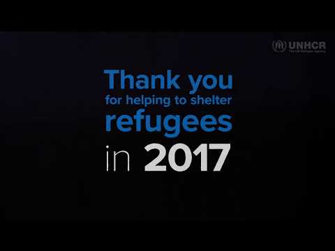 Thank you for helping to shelter refugees in 2017 - UNHCR