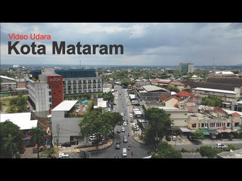 Video Udara Kota Mataram Lombok, Kota Indah di Nusa Tenggara Barat