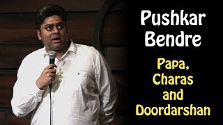 Papa, Charas and Doordarshan | Standup Comedy | (Pushkar Bendre)