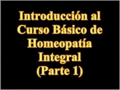 INTRODUCCIÓN AL CURSO BÁSICO DE HOMEOPATÍA INTEGRAL 1