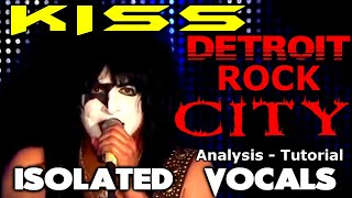 KISS - Detroit R๐ck City - Paul Stanley - ISOLATED VOCALS - Analysis and Tutorial