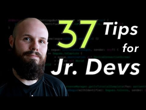 37 Tips for Jr. Software Developers