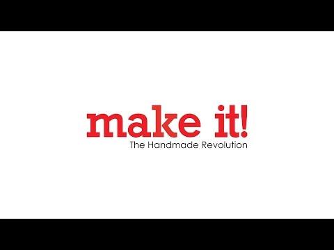 Make It! The Handmade Revolution