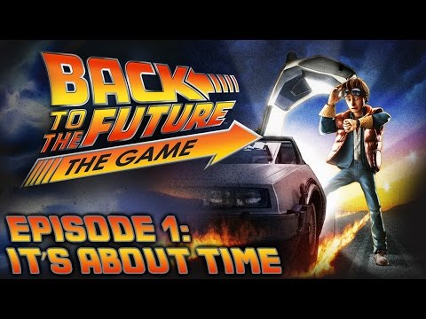"Back To The Future: The Game - Let's Play - Episode 1: ""It's About TIme"" (FULL EPISODE)"