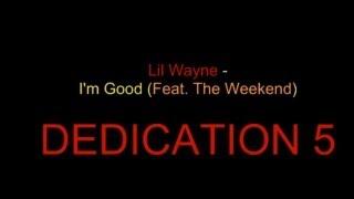 Lil wayne - I'm Good (Feat. The Weekend) Lyrics Mp3