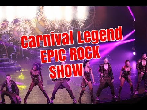 EPIC ROCK SHOW ON CARNIVAL LEGEND MAY 2017