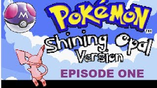 "Pokemon Shining Opal LP Episode 1 - ""Getting our Starter!"""