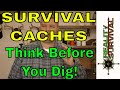 Thoughts On Survival Caches - Think before you dig!