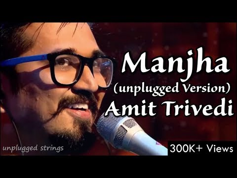 Manjha | Amit Trivedi | Unplugged Version | Kai Po Che | Best of Mtv Unplugged |