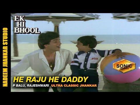 He Raju He Daddy - S.P. Bala & Rajeshwari - Ek Hi Bhool With Ultra Classic Jhankar HD Jeetendra