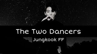 The Two Dancers (Jungkook ff) episode 1