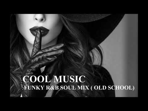 FUNKY R&B SOUL MIX ( OLD SCHOOL )