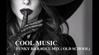 FUNKY R&B SOUL MIX ( OLD SCHOOL )