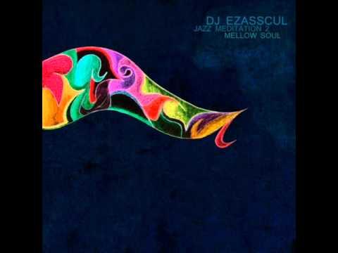 DJ Ezasscul - The Jazzy View Mp3