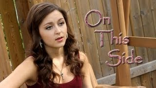Danielle Lowe - On This Side (Original Song)