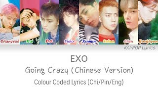 Video EXO - Going Crazy (疯语者) Colour Coded Lyrics (Chi/Pin/Eng) download MP3, 3GP, MP4, WEBM, AVI, FLV Mei 2018