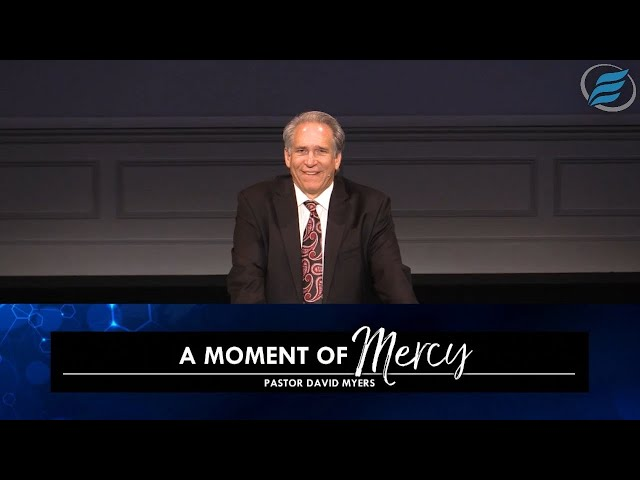 06/27/2021 | A Moment of Mercy | Pastor David Myers