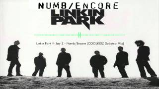 Linkin Park ft Jay Z - Numb/Encore (COOLKIDZ Dubstep Mix)