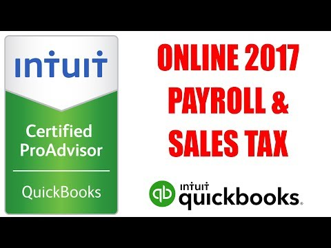 QuickBooks Online 2017 Payroll / Sales Tax Tutorial By Certified ProAdvisor