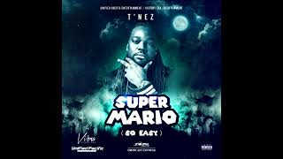 T'nez - Super Mario (Raw) July 2018
