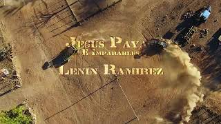 El Teniente Pa' La Clica - Jesus Payan Ft Lenin Ramirez (Video Oficial)