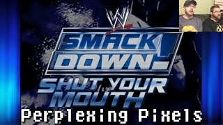 Perplexing Pixels: WWE SmackDown! Shut Your Mouth (PS2) (review/commentary) Ep179