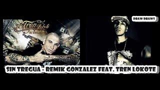 Sin Tregua - Remik Gonzalez Feat. Tren Lokote LETRA 2015