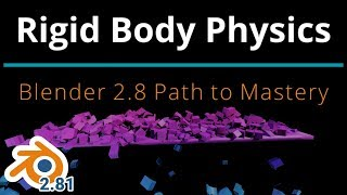 Blender 2.8 Rigid Body Physics Path to Mastery