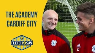 Cardiff City: The Academy | Fletch And Sav