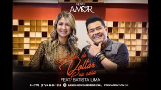 Banda Novo Amor - Antes de Voltar Pra Casa - Feat. Batista Lima