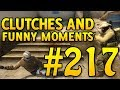 CSGO Funny Moments and Clutches #217 - CAFM CS GO
