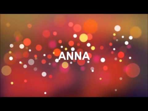 grattis anna GRATTIS PÅ FÖDELSEDAGEN ANNA   YouTube grattis anna