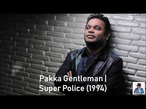 Pakka Gentleman | Super Police (1994) | A.R. Rahman [HD]