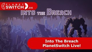 Into The Breach - PlanetSwitch Live!