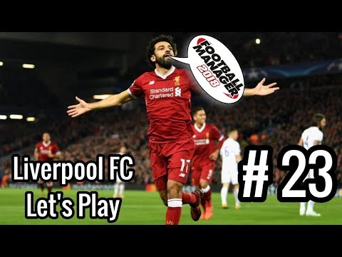 Football Manager 2018 Liverpool Ep 23 - West Brom & PSG