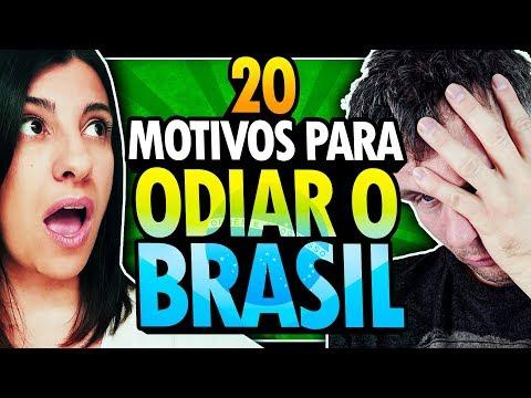 20 MOTIVOS PARA ODIAR OS BRASILEIROS E O BRASIL - POLÊMICA!