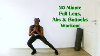 20 Minutes Full Legs, Abs & Buttocks Workout #1: Strengthen and Tone