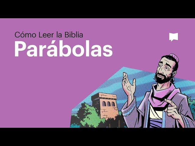 Cómo leer la Biblia: Las parábolas de Jesús